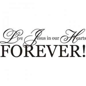 Live-Jesus-in-our-Hearts-Forever-Vinyl-Art-7b6d0289-0e00-46f5-9ffb-cd2fc53c1d9c_320