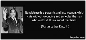quote-nonviolence-is-a-powerful-and-just-weapon-which-cuts-without-wounding-and-ennobles-the-man-who-martin-luther-king-jr-102495