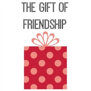 The-gift-of-friendship